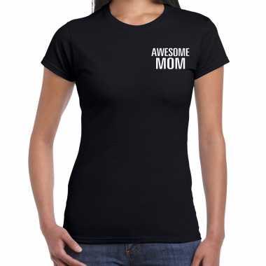 Awesome mom / geweldige mama cadeau t-shirt zwart op borst voor dames